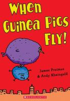 When Guinea Pigs Fly