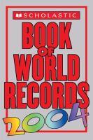 Scholastic Book of World Records 2004