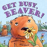 Get Busy, Beaver!