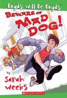Beware of Mad Dog!