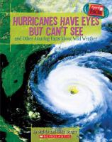 Hurricanes Have Eyes but Can't See and Other Amazing Facts About Wild Weather
