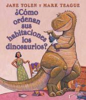 ¿Cómo ordenan sus habitaciones los dinosaurios?