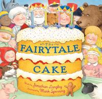 The Fairytale Cake / Mark Sperring; Illustrated by Jonathan Langley
