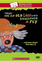 There Was An Old Lady Who Swallowed A Fly and More Stories That Sing