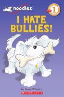 I Hate Bullies!