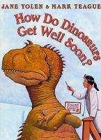 How Do Dinosaurs Get Well Soon?