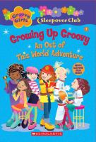 Growing Up Groovy: An Out Of This World Adventure (#7)