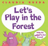 Let's Play in the Forest, While the Wolf Is Not Around