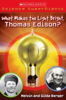 What Makes the Light Bright, Thomas Edison?