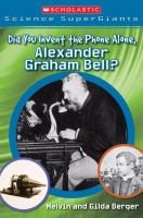 Did You Invent the Phone Alone, Alexander Graham Bell?