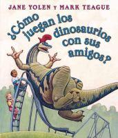 Cómo juegan los dinosaurios con sus amigos?