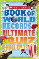 Scholastic Book of World Records Ultimate Quiz Challenge