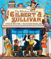 The Fabulous Feud of Gilbert & Sullivan