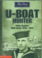 U-boat Hunter: Peter Rogers, HMS Arum 1939-1945