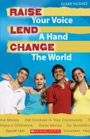 Raise your Voice, Lend A Hand, Change the World