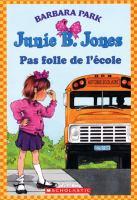 Junie B. Jones pas folle d'école