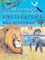 Ma premiere encyclopedie des animaux