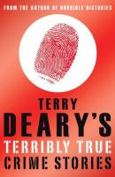 Terry Deary's Terribly True Crime Stories