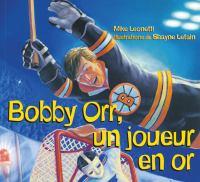 Bobby Orr, un joueur en or