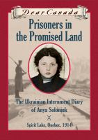 Prisoners in the Promised Land : the Ukrainian interment diary of Anna Soloniuk
