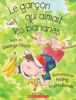 Le Garcon Qui Aimait Les Bananes