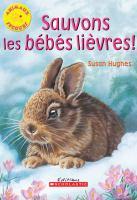 Sauvons les bebes lievres!