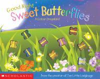Good Night, Sweet Butterflies