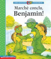 Marche conclu, Benjamin!