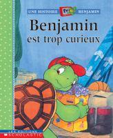 Benjamin est trop curieux