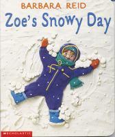 Zoe's Snowy Day