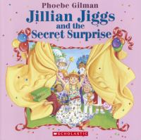 Jillian Jiggs and the Secret Surprise