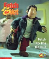 Fetch to the Rescue