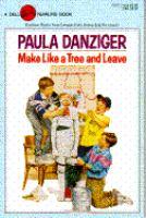 Make Like A Tree and Leave/Paula Danziger