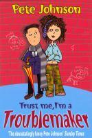 Trust Me, I'm A Troublemaker