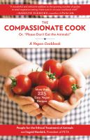 """The Compassionate Cook, Or, """"Please Don't Eat the Animals!"""""""