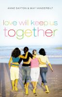 Love Will Keep Us Together : A Miracle Girls Novel