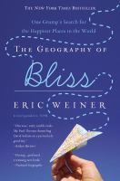 The geography of bliss one grump's search for the happiest places in the world