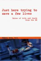 Just Here Trying to Save A Few Lives
