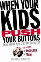 When your Kids Push your Buttons!