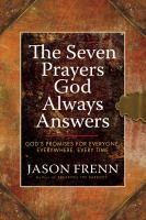 The Seven Prayers God Always Answers