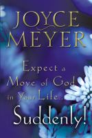 Expect A Move of God in your Life--suddenly!