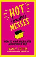 Hot (broke) Messes