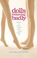 Dolls behaving badly : a novel