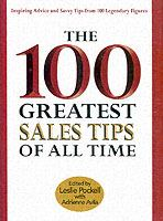 The 100 Greatest Sales Tips of All Time