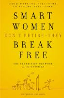 Smart Women Don't Retire--they Break Free