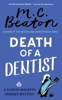 Death of A Dentist : A Hamish Macbeth Mystery
