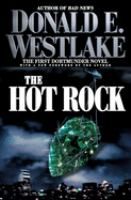 The hot rock : the first Dortmunder novel