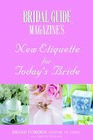 Bridal Guide Magazine's New Etiquette for Today's Bride