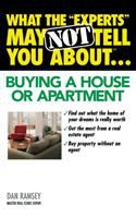 """What the """"experts"""" May Not Tell You About Buying A House or Apartment"""