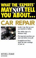 "What the ""experts"" May Not Tell You About Car Repair"